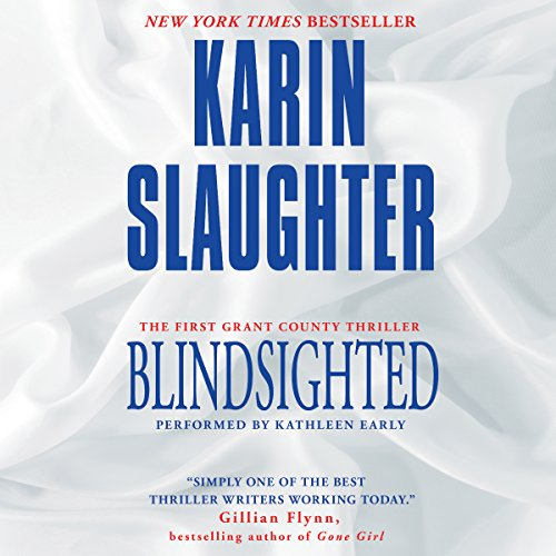 Blindsighted                   By:                                                                                                                                 Karin Slaughter                               Narrated by:                                                                                                                                 Kathleen Early                      Length: 12 hrs and 11 mins     3,801 ratings     Overall 4.3
