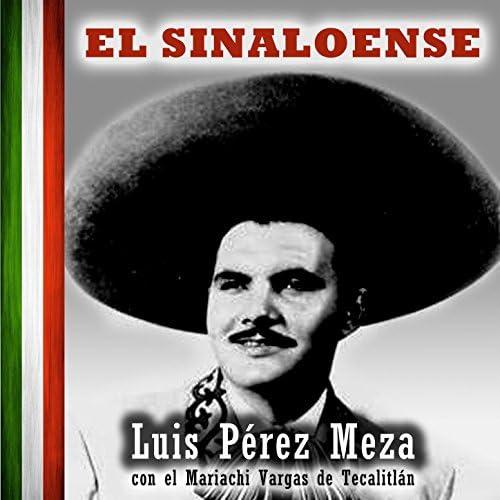 Luis Pérez Meza feat. Mariachi Vargas De Tecalitlán