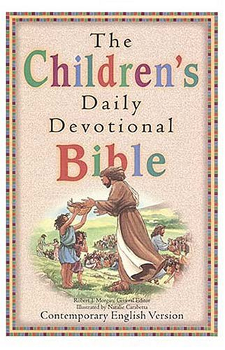 Compare Textbook Prices for The Children's Daily Devotional Bible Contemporary English Version  ISBN 9780840712738 by Morgan, Robert J.,Carabetta, Natalie