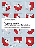 Corporate Identity für Verwaltungen und Gemeinden: Ein Ratgeber für den