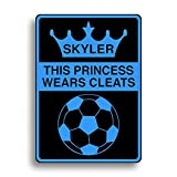 Princess Wears Cleats Sign, Personalized for You, and Shipped Out Fast!