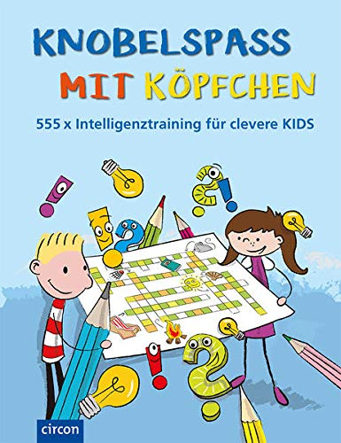 Knobelspaß mit Köpfchen: 555 x Intelligenztraining für clevere Kids