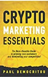 Crypto marketing Essentials: The Bare-Knuckle Guide to Winning New Customers and Dominating Your Competition