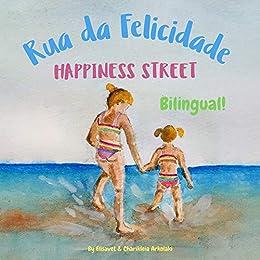 Rua da Felicidade - Happiness Street: Α bilingual children's book in Brazilian Portuguese and English (Portuguese Edition) by [Elisavet Arkolaki, Charikleia Arkolaki, Maikon Augusto Delgado]