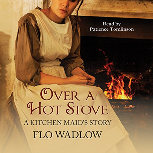 Over a Hot Stove: A Kitchen Maid's Story cover art