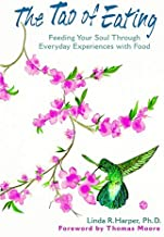 The Tao of Eating: Feeding Your Soul Through Everyday Experiences with Food