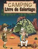 Camping Livre de Coloriage: Livre de camping pour enfants avec 70 illustrations mignonnes Dessins de camping pour petits garçons et filles aimant le ... des lacs, des montagnes et du plein air.