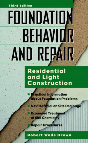 Foundation Behavior and Repair: Residential and Light Construction