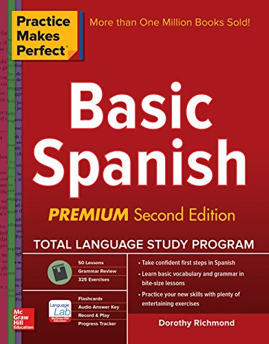 Practice Makes Perfect Basic Spanish, Second Edition: (Beginner) 325 Exercises + Online Flashcard App + 75-minutes of Streaming Audio (Practice Makes Perfect Series) (Spanish Edition)