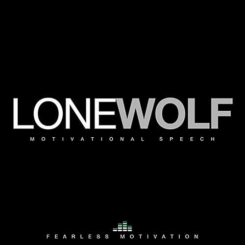 Lone Wolf (Motivational Speech) by Fearless Motivation on Amazon