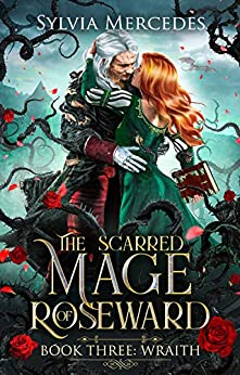 Wraith (The Scarred Mage of Roseward Book 3) by [Sylvia Mercedes]