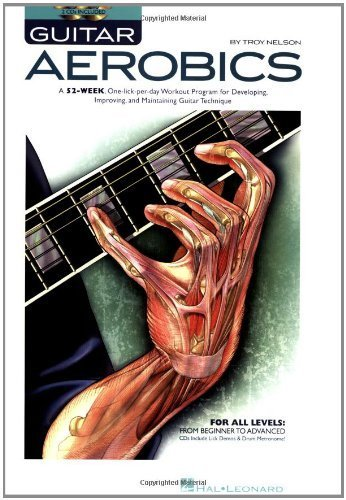 Guitar Aerobics: A 52-Week, One-lick-per-day Workout Program for Developing, Improving and Maintaining Guitar Technique Bk/online audio by Troy Nelson(2007-12-01)