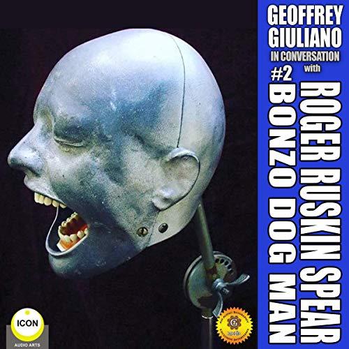 Geoffrey Giuliano in Conversation: Roger Ruskin Spear, Bonzo Dog Man #2 cover art