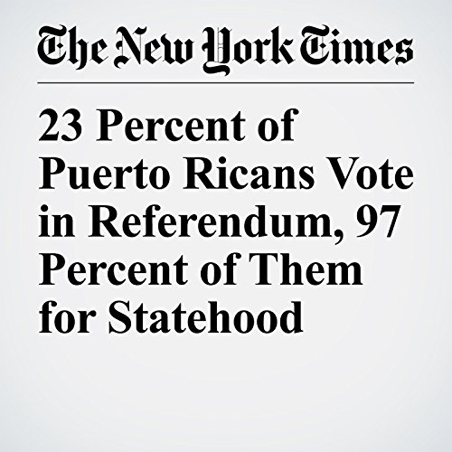 23 Percent of Puerto Ricans Vote in Referendum, 97 Percent of Them for Statehood copertina
