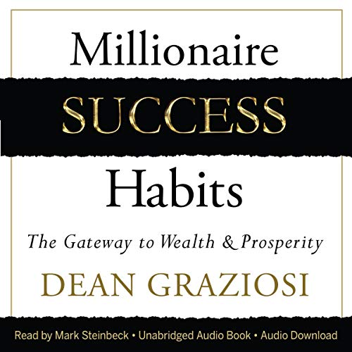 Millionaire Success Habits     The Gateway to Wealth & Prosperity              De :                                                                                                                                 Dean Graziosi                               Lu par :                                                                                                                                 Mark Steinbeck                      Durée : 8 h et 13 min     6 notations     Global 5,0