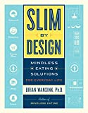Slim by Design: Mindless Eating Solutions for Everyday Life (English Edition)