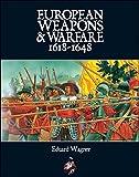 European Weapons and Warfare 1618 - 1648