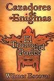 Cazadores de Enigmas: El Trono del Poder