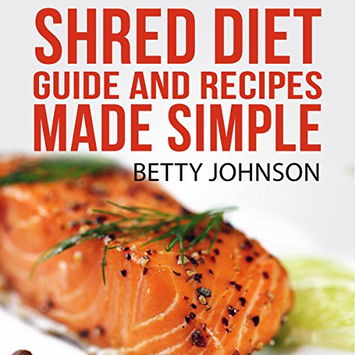 Shred Diet Guide and Recipes Made Simple Titelbild