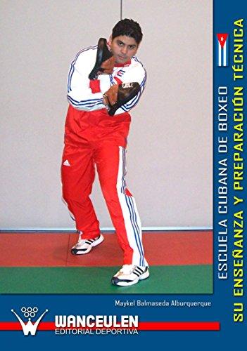 Escuela cubana de boxeo: su enseñanza y preparación técnica