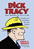 Dick Tracy and American Culture: Morality and Mythology, Text and Context