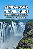 Zimbabwe Travel Guide: Everything You Need to Know for Travel to Zimbabwe: The Ultimate Guide to Traveling Zimbabwe (English Edition)