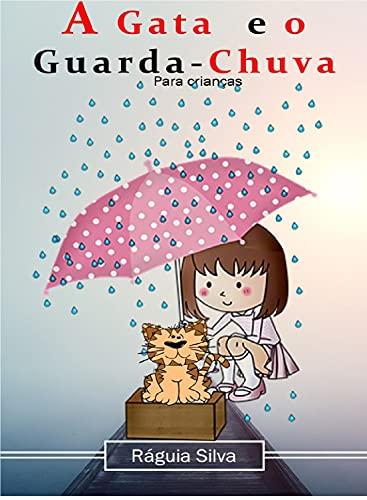 A Gata e o Guarda-Chuva. (Todos juntos pelas crianças.) (Portuguese Edition)