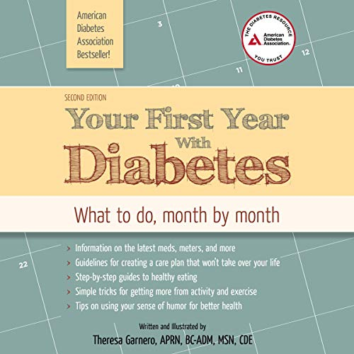 Your First Year with Diabetes     What to Do, Month by Month              De :                                                                                                                                 Theresa Garnero APRN BC-ADM MSN CDE                               Lu par :                                                                                                                                 Laural Merlington                      Durée : 9 h et 55 min     Pas de notations     Global 0,0