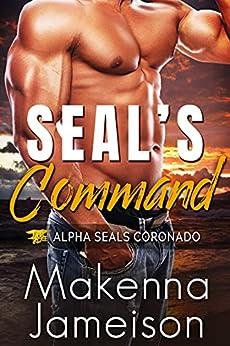 SEAL's Command (Alpha SEALs Coronado Book 7) by [Makenna Jameison]