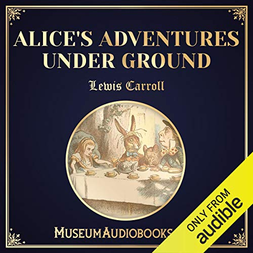 Couverture de Alice's Adventures Under Ground