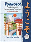 Yookoso: Continuing With Contemporary Japanese : Media Edition
