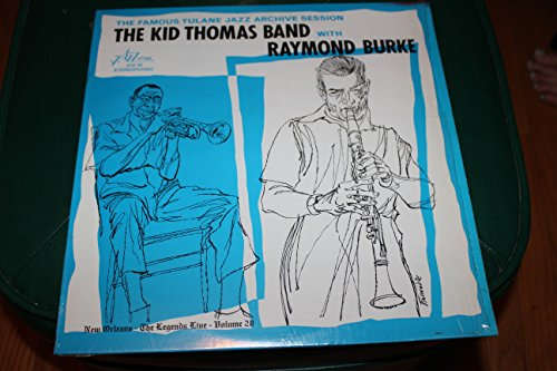 The Kid Thomas Band with Raymond Burke:  The Famous Tulane Jazz Archive Session (New Orleans: The Legends Live, Vol. 20)