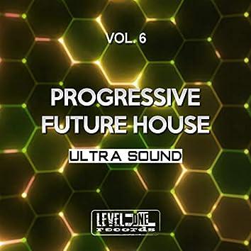 Progressive Future House, Vol. 6 (Ultra Sound)