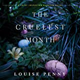 The Cruelest Month: A Chief Inspector Gamache Novel, Book 3