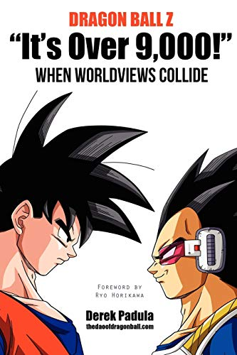 Dragon Ball Z 'It's Over 9,000!' When Worldviews Collide