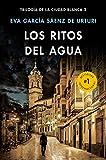 Los ritos del agua - Eva Garcia Sáenz de Urturi
