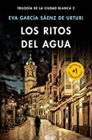 Los ritos del agua / The Water Rituals (White City Trilogy. Book 2)
