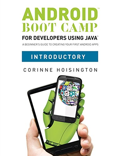Big Sale Best Cheap Deals Android Boot Camp for Developers using Java, Introductory: A Beginner's Guide to Creating Your First Android Apps
