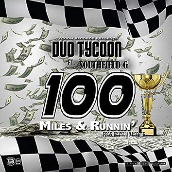 100 Miles N Runnin' (feat. Southfield G)