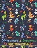 Dinosaurios y Dragones Libro para Colorear: 62 Páginas | Para Niños de 4 a 10 años | Libro de dibujar para niños y niñas | Un regalo para niños, niñas, niños pequeños, niños en edad preescolar