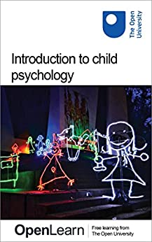 Introduction to child psychology by [The Open University]