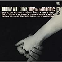 Our Day Will Come by RUBY & THE ROMANTICS (2015-08-26)
