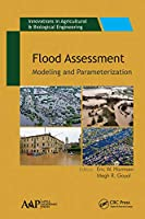 Flood Assessment: Modeling & Parameterization (Innovations in Agricultural & Biological Engineering)