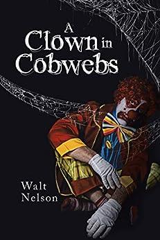 A Clown in Cobwebs by [Walt Nelson]