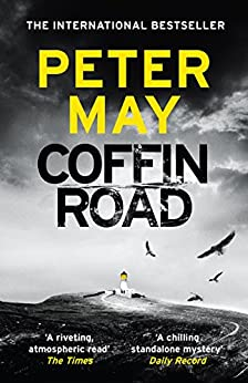 [Peter May]のCoffin Road: the Sunday Times Bestseller and BBC Radio 2 Book Club Pick (English Edition)