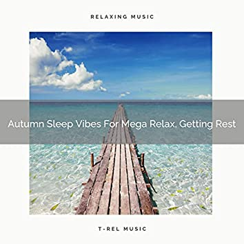Autumn Sleep Vibes For Mega Relax, Getting Rest