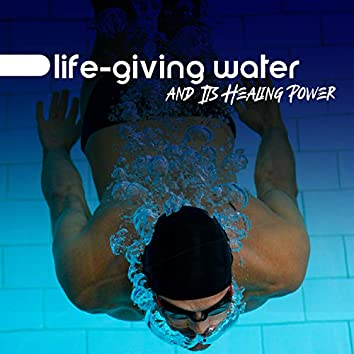 Life-Giving Water and Its Healing Power