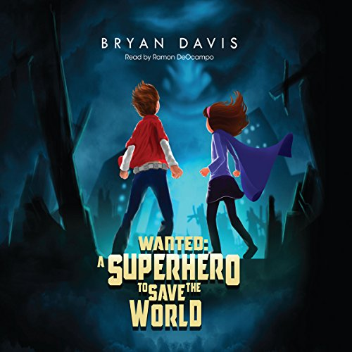 Wanted: A Superhero to Save the World audiobook cover art