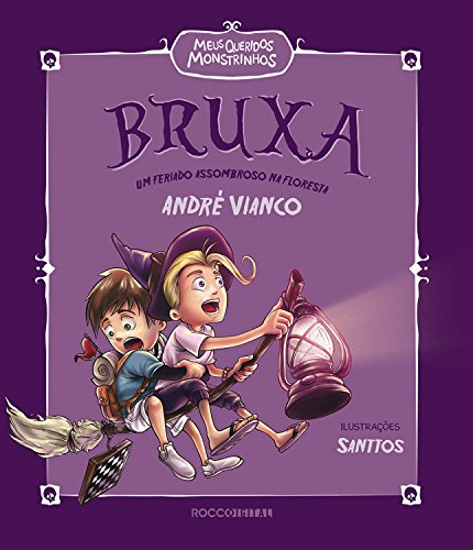 Bruxa: Um feriado assombroso na floresta (Meus queridos monstrinhos Livro 2) por [André Vianco, Santtos]