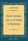 Souvenirs de la Cour d'Assises (Classic Reprint) - Forgotten Books - 19/04/2018